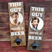"Wall Mounted Bottle Opener ""This Guy Needs a Beer"" /"